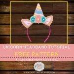 Easy To Make DIY Unicorn Headband Tutorial & FREE Pattern