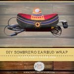 Easy to Make DIY Sombrero Earbud Wrap & FREE Pattern