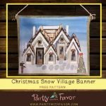 Stunning Christmas Snow Village Banner With FREE Printable