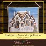 Stunning Christmas Snow Village Banner With FREE Printable